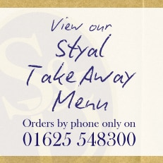 View our Styal Takeaway Menu - Orders by phone only on 01625 548300
